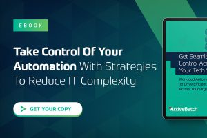 Take Control Of Your Automation With Strategies To Reduce IT Complexity
