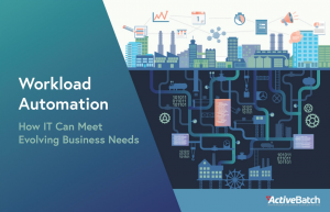 Intelligent workload automation enables IT to automate, monitor, and orchestrate end-to-end business and IT processes.