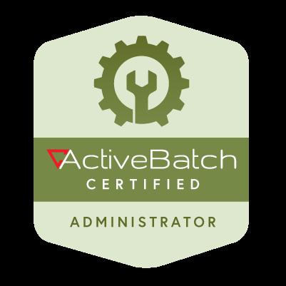 ActiveBatch Certified Adminstrator