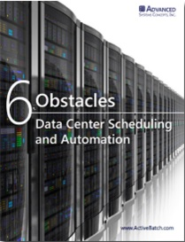 Image -  6 Obstacles to Data Center Scheduling and Automation