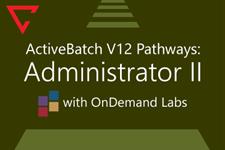 ActiveBatch Pathways: Administrator II