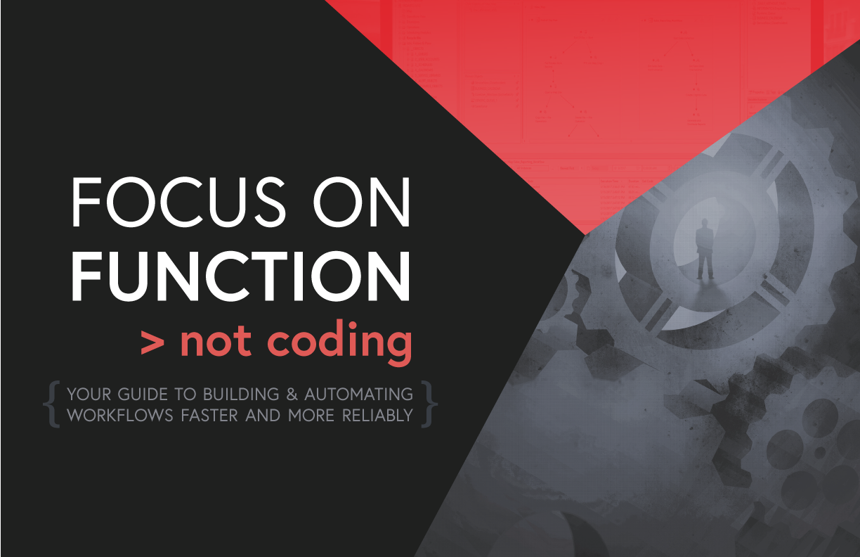 Image -  Focus on Function, Not Coding: Your Guide to Building & Automating Workflows Faster and More Reliably.
