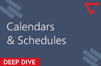 Deep Dive: Calendars & Schedules