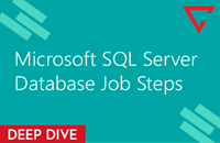 Deep Dive: SQL Server Database Job Steps