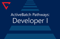 ActiveBatch V12 Pathways: Developer I