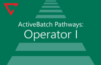 ActiveBatch V12 Pathways: Operator I