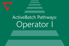 ActiveBatch Pathways: Operator I