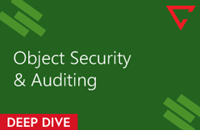 Deep Dive: Object Security & Auditing