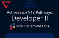 ActiveBatch V12 Pathways: Developer II