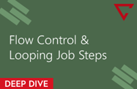 Deep Dive: V11 Flow Control & Looping Job Steps