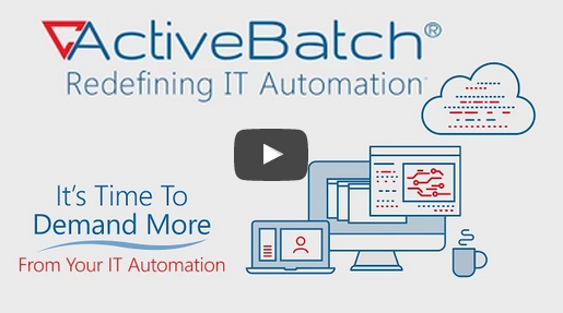 ActiveBatch Redefining IT Automation Video